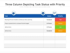 Three Column Depicting Task Status With Priority Ppt PowerPoint Presentation File Microsoft PDF