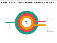 Three Concentric Circles With Outward Pointers And Text Holders Ppt Powerpoint Presentation File Gridlines