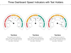 Three Dashboard Speed Indicators With Text Holders Ppt PowerPoint Presentation Summary Layout