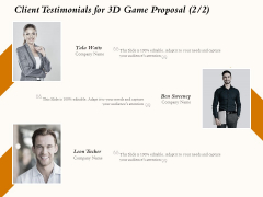 Three Dimensional Games Proposal Client Testimonials For 3D Game Proposal Information PDF