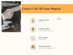 Three Dimensional Games Proposal Contact Us For 3D Game Proposal Ppt Inspiration Graphic Images PDF