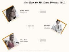Three Dimensional Games Proposal Our Team For 3D Game Proposal Teamwork Ppt Outline Master Slide PDF