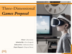 Three Dimensional Games Proposal Ppt PowerPoint Presentation Complete Deck With Slides