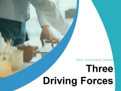 Three Driving Forces Problem Articulation Communication Technology Ppt PowerPoint Presentation Complete Deck