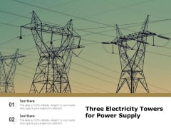 Three Electricity Towers For Power Supply Ppt PowerPoint Presentation Outline Icon PDF