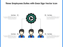 Three Employees Duties With Gear Sign Vector Icon Ppt PowerPoint Presentation File Diagrams PDF