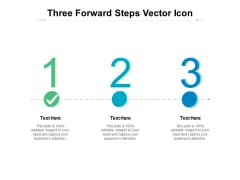 Three Forward Steps Vector Icon Ppt PowerPoint Presentation Outline Smartart