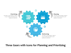 Three Gears With Icons For Planning And Priortizing Ppt PowerPoint Presentation Gallery Layouts PDF