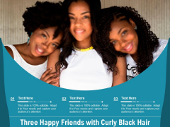Three Happy Friends With Curly Black Hair Ppt PowerPoint Presentation Summary Icon PDF