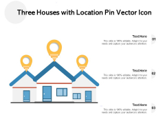 Three Houses With Location Pin Vector Icon Ppt Powerpoint Presentation File Gridlines Pdf