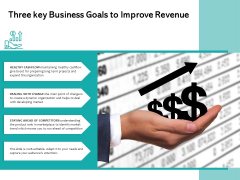 Three Key Business Goals To Improve Revenue Ppt PowerPoint Presentation File Example File PDF