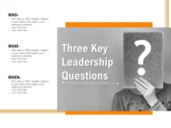 Three Key Leadership Questions Ppt PowerPoint Presentation Outline Samples PDF