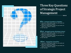 Three Key Questions Of Strategic Project Management Ppt PowerPoint Presentation Show File Formats PDF