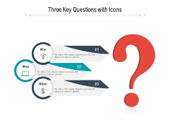 Three Key Questions With Icons Ppt PowerPoint Presentation Diagram Lists PDF