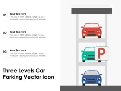 Three Levels Car Parking Vector Icon Ppt PowerPoint Presentation File Graphics Tutorials PDF