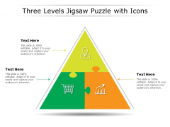Three Levels Jigsaw Puzzle With Icons Ppt PowerPoint Presentation Styles Graphics Template PDF