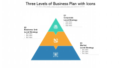 Three Levels Of Business Plan With Icons Ppt PowerPoint Presentation File Vector PDF