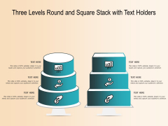 Three Levels Round And Square Stack With Text Holders Ppt PowerPoint Presentation Model Styles PDF
