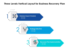Three Levels Vertical Layout For Business Recovery Plan Ppt PowerPoint Presentation Infographics Microsoft PDF