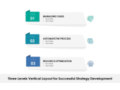 Three Levels Vertical Layout For Successful Strategy Development Ppt PowerPoint Presentation Infographics Background Image PDF