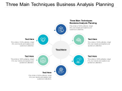 Three Main Techniques Business Analysis Planning Ppt PowerPoint Presentation Layouts Clipart Images Cpb