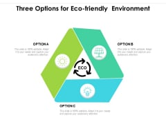 Three Options For Eco Friendly Environment Ppt PowerPoint Presentation File Designs PDF