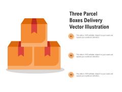 Three Parcel Boxes Delivery Vector Illustration Ppt PowerPoint Presentation Model Slide Download PDF