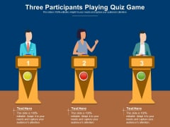 Three Participants Playing Quiz Game Ppt PowerPoint Presentation Infographics Template PDF