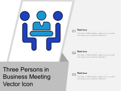 Three Persons In Business Meeting Vector Icon Ppt PowerPoint Presentation Slides Designs PDF