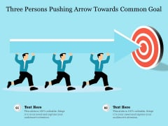 Three Persons Pushing Arrow Towards Common Goal Ppt PowerPoint Presentation Gallery Template PDF