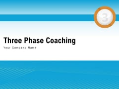 Three Phase Coaching Executive Development Evaluate Training Management Ppt PowerPoint Presentation Complete Deck