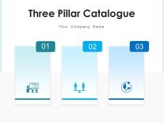Three Pillar Catalogue Corporate Social Ppt PowerPoint Presentation Complete Deck