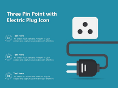 Three Pin Point With Electric Plug Icon Ppt PowerPoint Presentation Styles Clipart Images PDF
