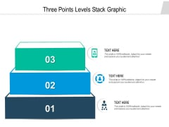Three Points Levels Stack Graphic Ppt PowerPoint Presentation Ideas Visuals PDF