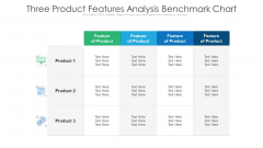 Three Product Features Analysis Benchmark Chart Ppt PowerPoint Presentation Show Topics PDF