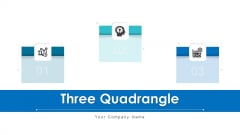Three Quadrangle Marketing Campaign Ppt PowerPoint Presentation Complete Deck With Slides