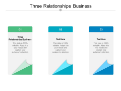 Three Relationships Business Ppt PowerPoint Presentation Gallery Outline Cpb