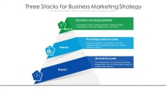 Three Stacks For Business Marketing Strategy Ppt Icon Show PDF