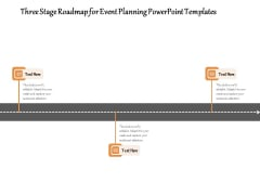 Three Stage Roadmap For Event Planning PowerPoint Templates Ppt PowerPoint Presentation File Infographics PDF