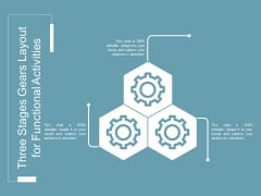 Three Stages Gears Layout For Functional Activities Ppt PowerPoint Presentation Professional Example