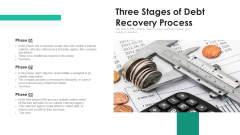 Three Stages Of Debt Recovery Process Ppt PowerPoint Presentation Infographic Template Master Slide PDF