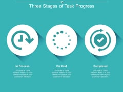 Three Stages Of Task Progress Ppt PowerPoint Presentation Infographics Graphics Example