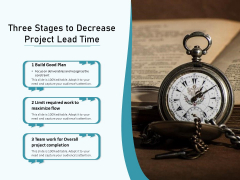 Three Stages To Decrease Project Lead Time Ppt PowerPoint Presentation Icon Display PDF