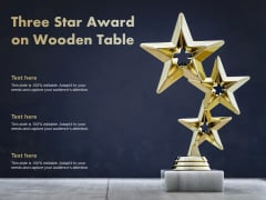 Three Star Award On Wooden Table Ppt PowerPoint Presentation Show Format Ideas
