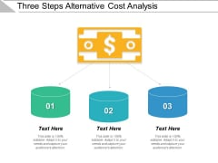Three Steps Alternative Cost Analysis Ppt PowerPoint Presentation Show Gridlines PDF