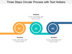 Three Steps Circular Process With Text Holders Ppt PowerPoint Presentation Summary Tips