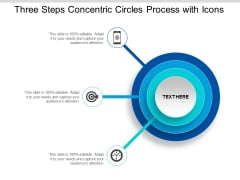 Three Steps Concentric Circles Process With Icons Ppt Powerpoint Presentation Pictures Format