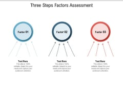Three Steps Factors Assessment Ppt PowerPoint Presentation Icon Show PDF