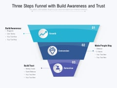 Three Steps Funnel With Build Awareness And Trust Ppt PowerPoint Presentation Professional Outline