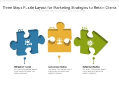 Three Steps Puzzle Layout For Marketing Strategies To Retain Clients Ppt PowerPoint Presentation File Icons PDF